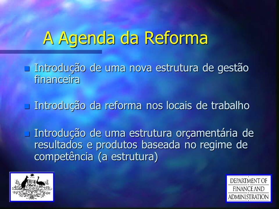 A Agenda da Reforma n Introdução de uma nova estrutura de gestão financeira n Introdução da reforma nos locais de trabalho n Introdução de uma estrutu
