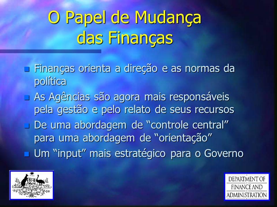 O Papel de Mudança das Finanças n Finanças orienta a direção e as normas da política n As Agências são agora mais responsáveis pela gestão e pelo rela