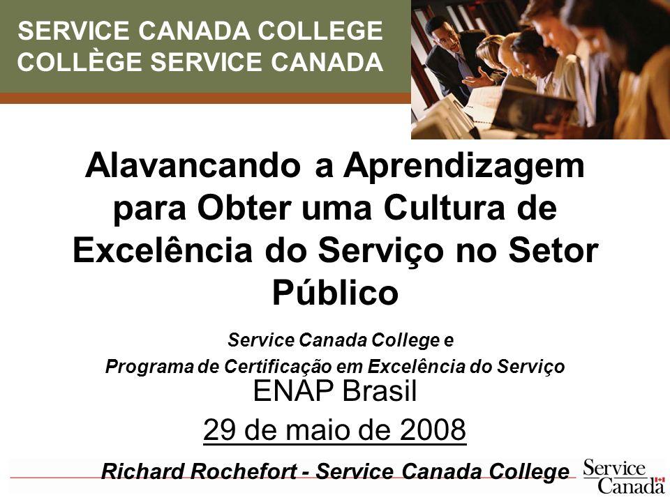 22 Contato Richard Rochefort, Diretor-Geral Service Canada College 140 Promenade du Portage Phase IV, Level 0, Room 0C178 Gatineau, Quebec K1A 0J9 Telefone: (819) 956-4560 Fax: (819) 994-7930 E-mail: richard.rochefort@servicecanada.gc.ca