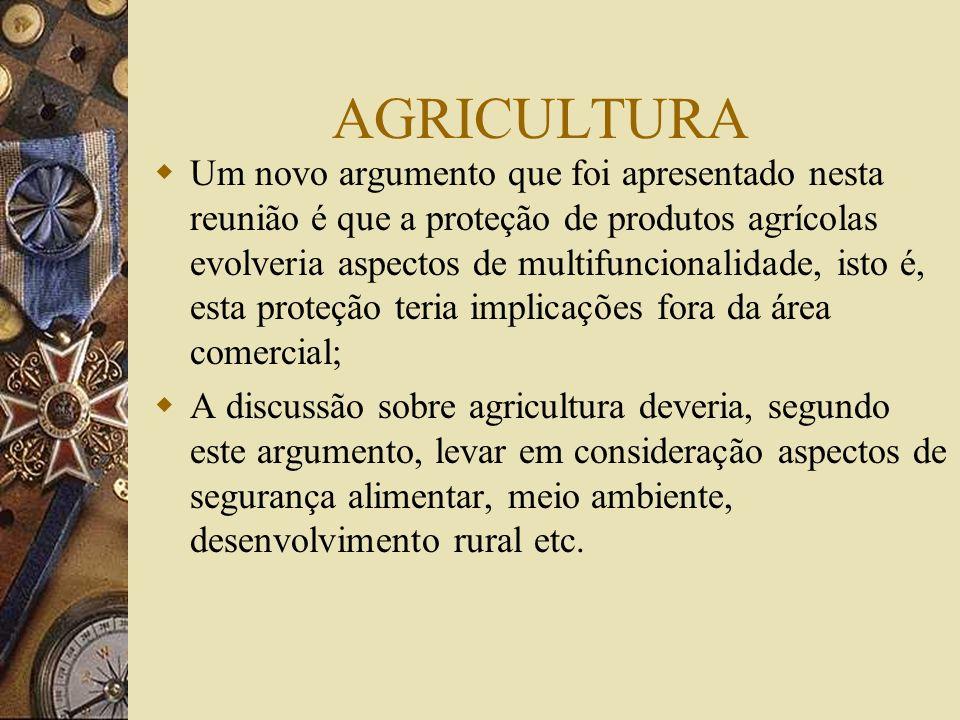AGRICULTURA A Principal Questão era o tema da tarifação e das cotas. Estas foram substituídas por picos tarifários; Nichos (ou caixas, boxes em inglês
