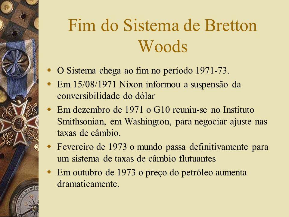 Problemas de Liquidez Internacional O Dilema de Triffin O sistema de Bretton Woods teria a seguinte fragilidade: Como as reservas internacionais consi