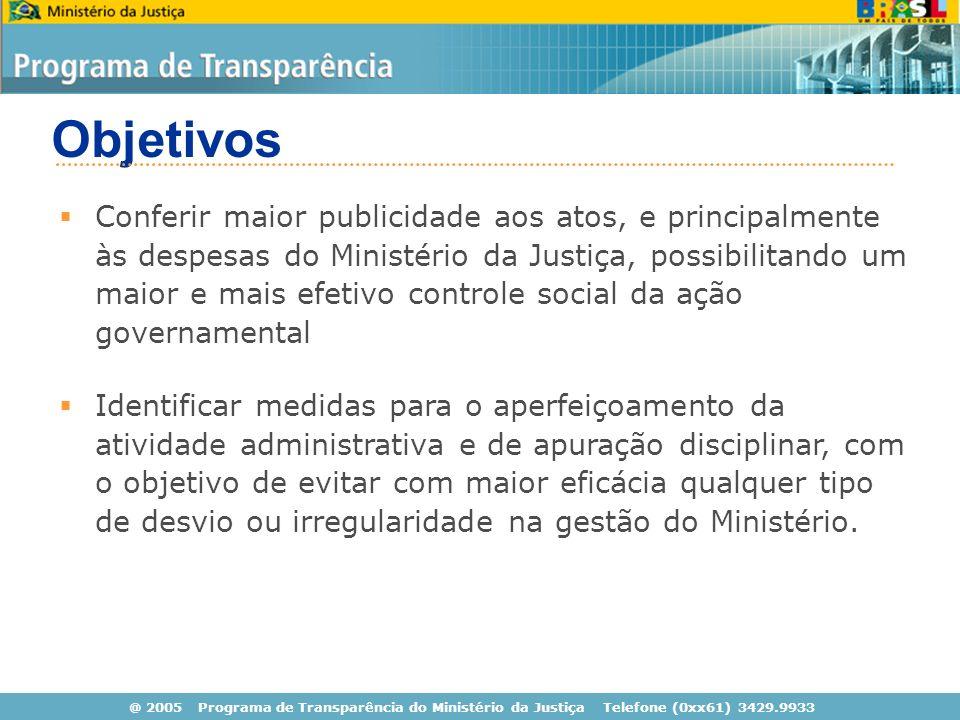 Objetivos Identificar medidas para o aperfeiçoamento da atividade administrativa e de apuração disciplinar, com o objetivo de evitar com maior eficácia qualquer tipo de desvio ou irregularidade na gestão do Ministério.
