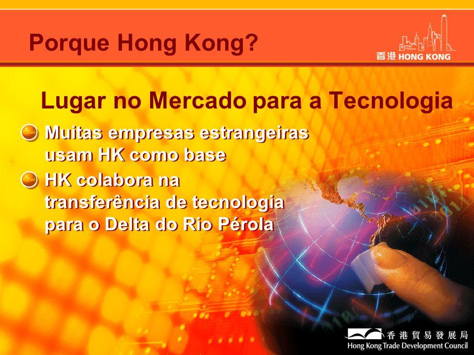 Muitas empresas estrangeiras usam HK como base HK colabora na transferência de tecnologia para o Delta do Rio Pérola Porque Hong Kong? Lugar no Mercad