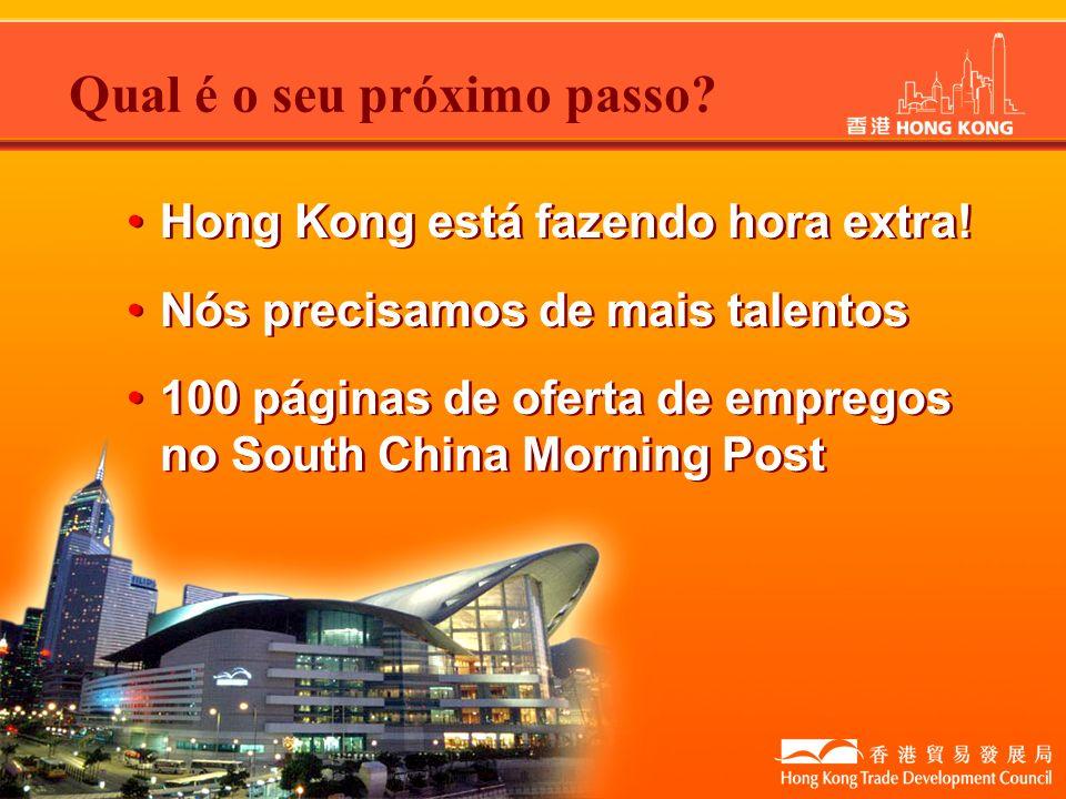 Qual é o seu próximo passo? Hong Kong está fazendo hora extra! Nós precisamos de mais talentos 100 páginas de oferta de empregos no South China Mornin