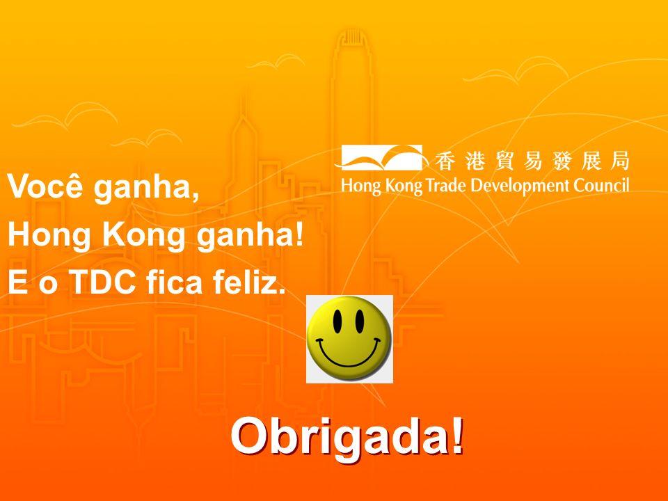 Obrigada! Você ganha, Hong Kong ganha! E o TDC fica feliz.