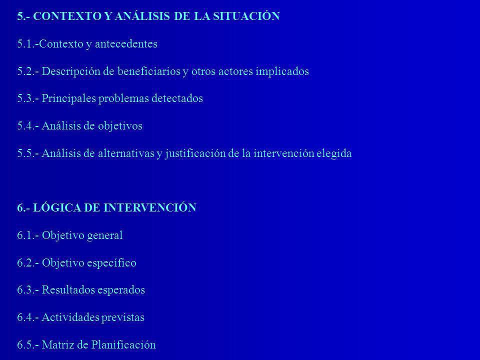 5.- CONTEXTO Y ANÁLISIS DE LA SITUACIÓN 5.1.-Contexto y antecedentes 5.2.- Descripción de beneficiarios y otros actores implicados 5.3.- Principales p