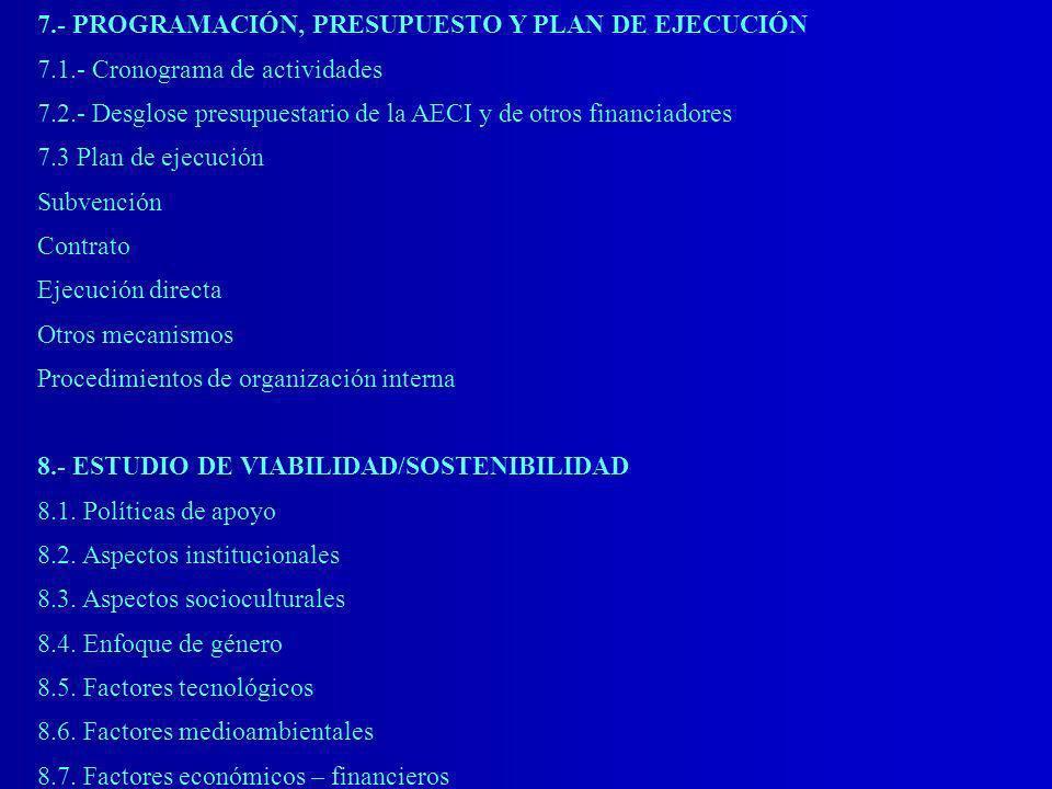 7.- PROGRAMACIÓN, PRESUPUESTO Y PLAN DE EJECUCIÓN 7.1.- Cronograma de actividades 7.2.- Desglose presupuestario de la AECI y de otros financiadores 7.