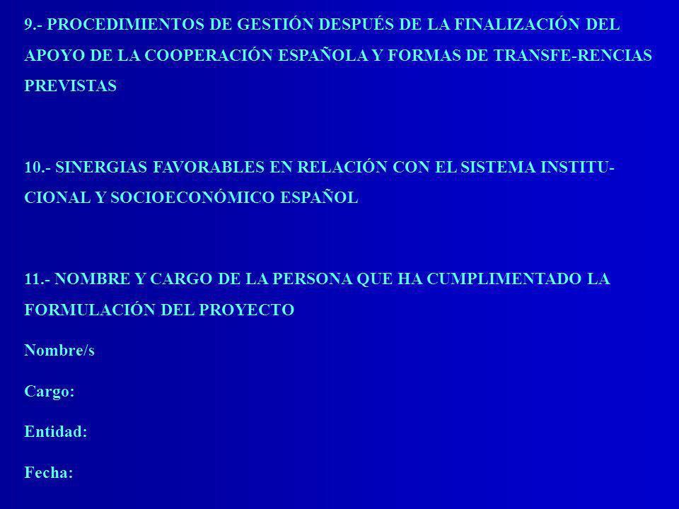 9.- PROCEDIMIENTOS DE GESTIÓN DESPUÉS DE LA FINALIZACIÓN DEL APOYO DE LA COOPERACIÓN ESPAÑOLA Y FORMAS DE TRANSFE-RENCIAS PREVISTAS 10.- SINERGIAS FAV