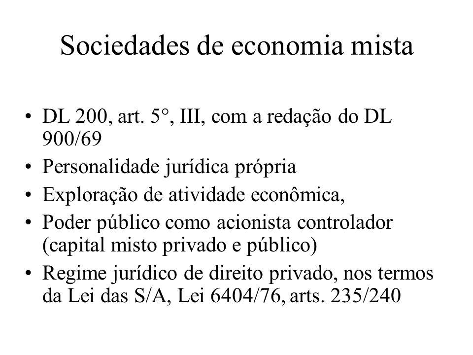 Sociedades de economia mista DL 200, art. 5°, III, com a redação do DL 900/69 Personalidade jurídica própria Exploração de atividade econômica, Poder