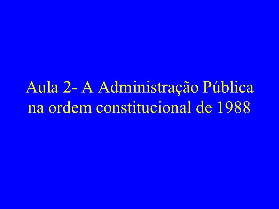 Aula 2- A Administração Pública na ordem constitucional de 1988