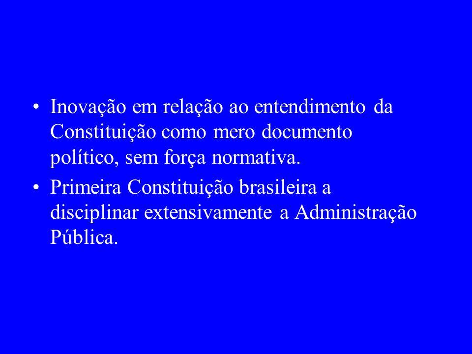 Inovação em relação ao entendimento da Constituição como mero documento político, sem força normativa.