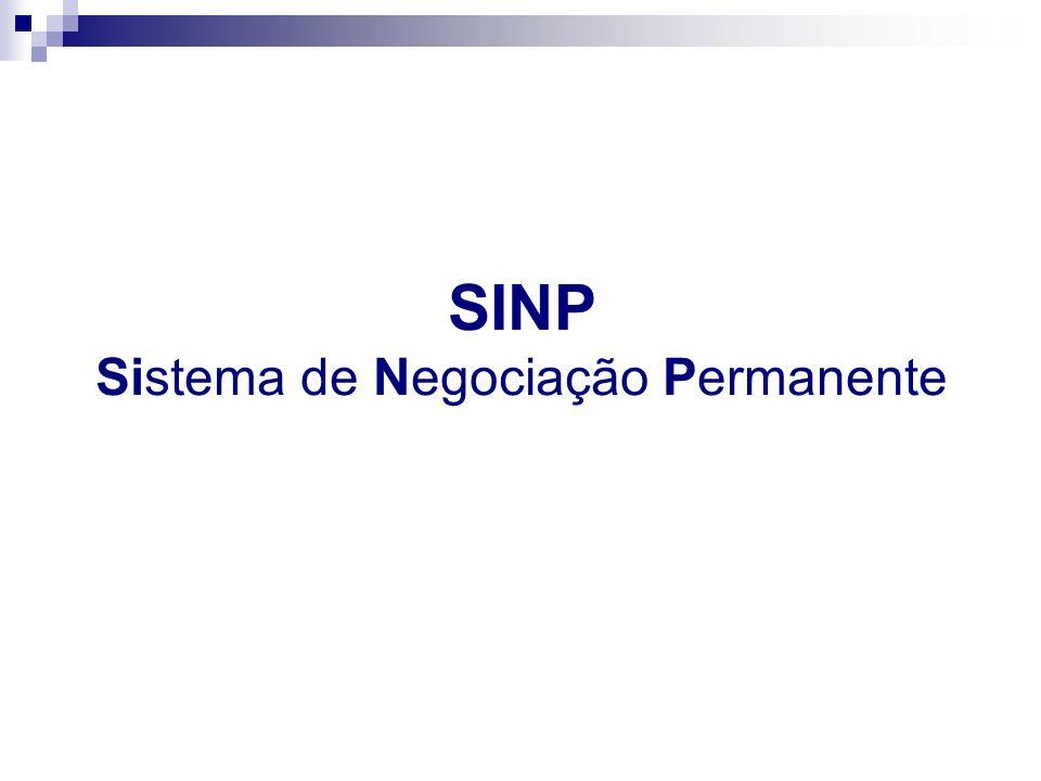 SINP - DEFINIÇÃO Metodologia participativa de tratamento de conflitos; Negociação de demandas; Encaminhamento de assuntos referentes às relações funcionais e de trabalho (tratamento legal).
