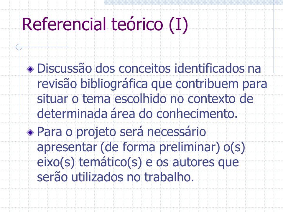 Referencial teórico (I) Discussão dos conceitos identificados na revisão bibliográfica que contribuem para situar o tema escolhido no contexto de dete