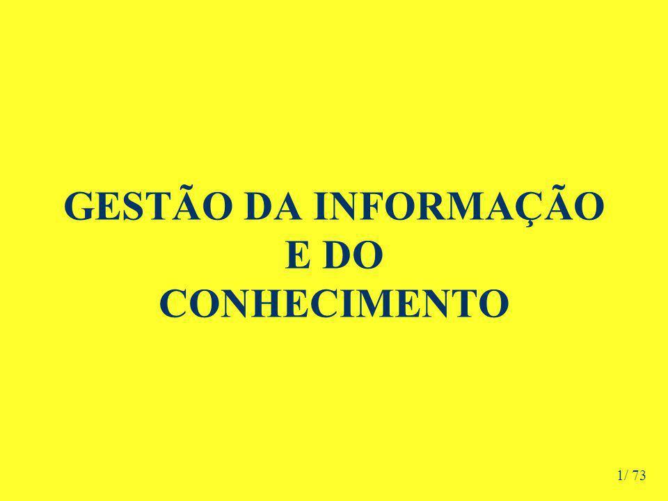 GESTÃO DA INFORMAÇÃO E DO CONHECIMENTO 1/ 73