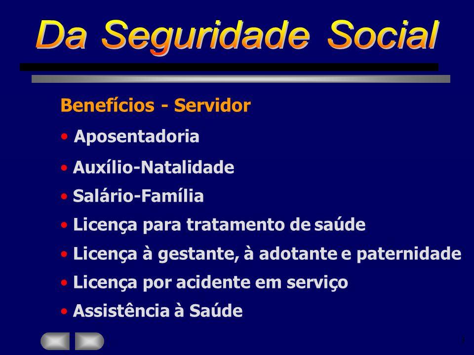 PENSÃO ESTATUTÁRIA - Lei nº 3.373/58 Ordinária ou Previdenciária Beneficiários pensões temporárias o filho de qualquer condição, ou enteado, até a idade de 21 (vinte e um) anos, ou, se inválido, enquanto durar a invalidez o irmão, órfão de pai e sem padrasto, até a idade de 21anos, ou, se inválido enquanto durar a invalidez, no caso de ser o segurado solteiro ou viúvo, sem filhos nem enteados A filha solteira, maior de 21 (vinte e um) anos, só perderá a pensão temporária quando ocupante de cargo público permanente