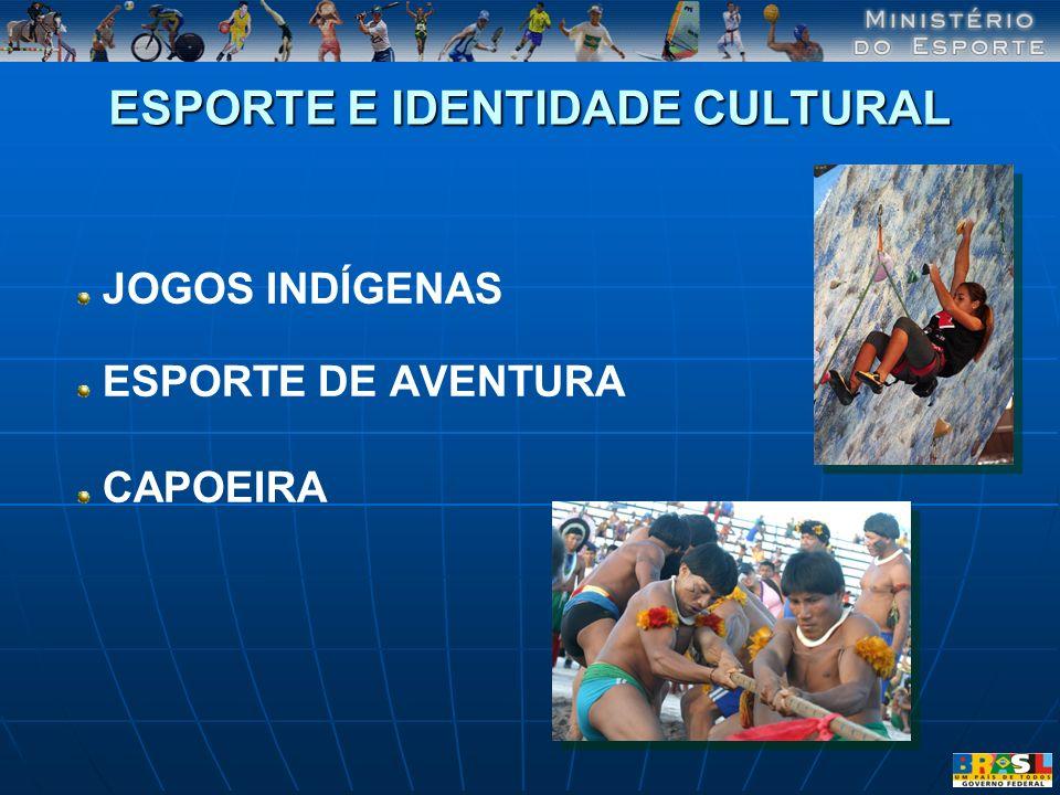 ESPORTE E IDENTIDADE CULTURAL JOGOS INDÍGENAS ESPORTE DE AVENTURA CAPOEIRA