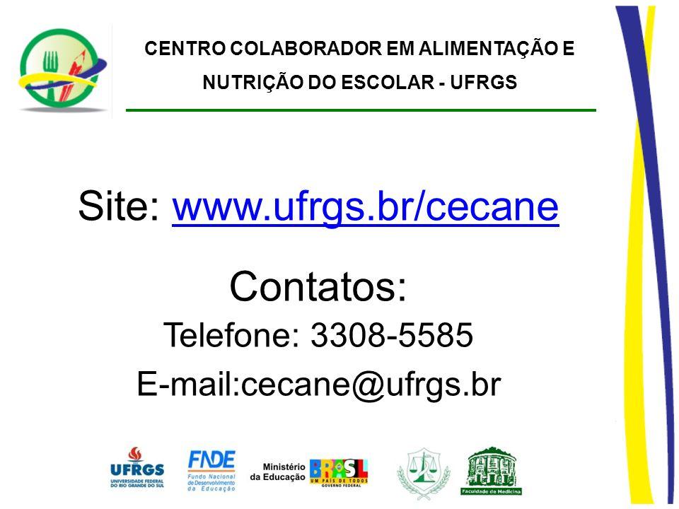 CENTRO COLABORADOR EM ALIMENTAÇÃO E NUTRIÇÃO DO ESCOLAR - UFRGS Site: www.ufrgs.br/cecanewww.ufrgs.br/cecane Contatos: Telefone: 3308-5585 E-mail:ceca