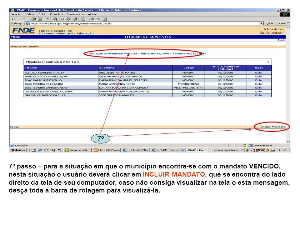 7º passo – para a situação em que o município encontra-se com o mandato VENCIDO, nesta situação o usuário deverá clicar em INCLUIR MANDATO, que se enc
