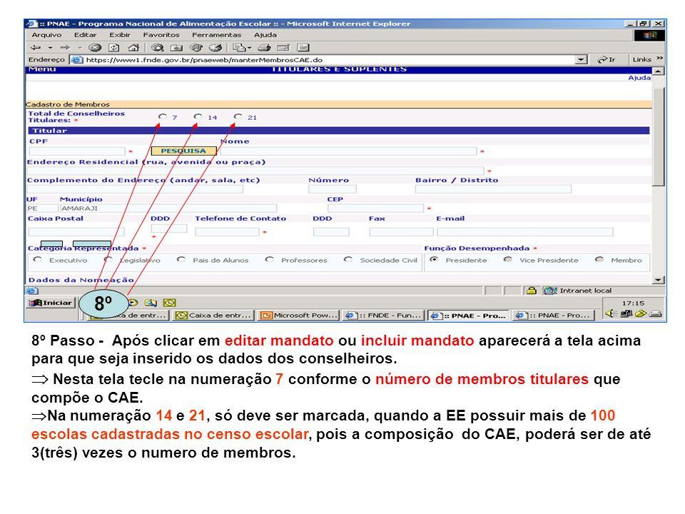 8º 8º Passo - Após clicar em editar mandato ou incluir mandato aparecerá a tela acima para que seja inserido os dados dos conselheiros. Nesta tela tec