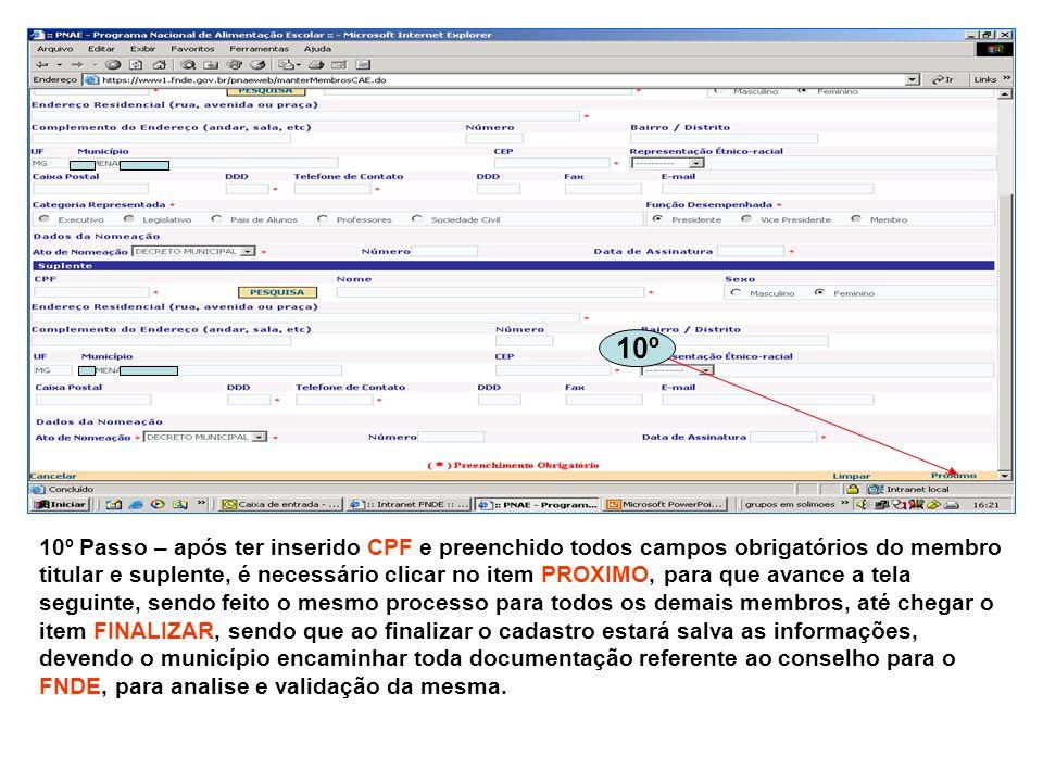 10º Passo – após ter inserido CPF e preenchido todos campos obrigatórios do membro titular e suplente, é necessário clicar no item PROXIMO, para que a