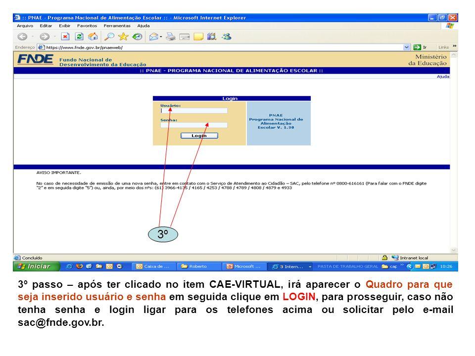 3º passo – após ter clicado no item CAE-VIRTUAL, irá aparecer o Quadro para que seja inserido usuário e senha em seguida clique em LOGIN, para prosseg