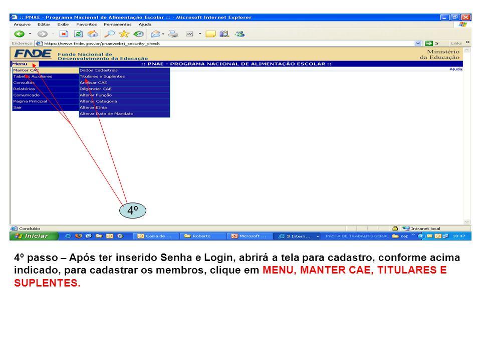 4º passo – Após ter inserido Senha e Login, abrirá a tela para cadastro, conforme acima indicado, para cadastrar os membros, clique em MENU, MANTER CA