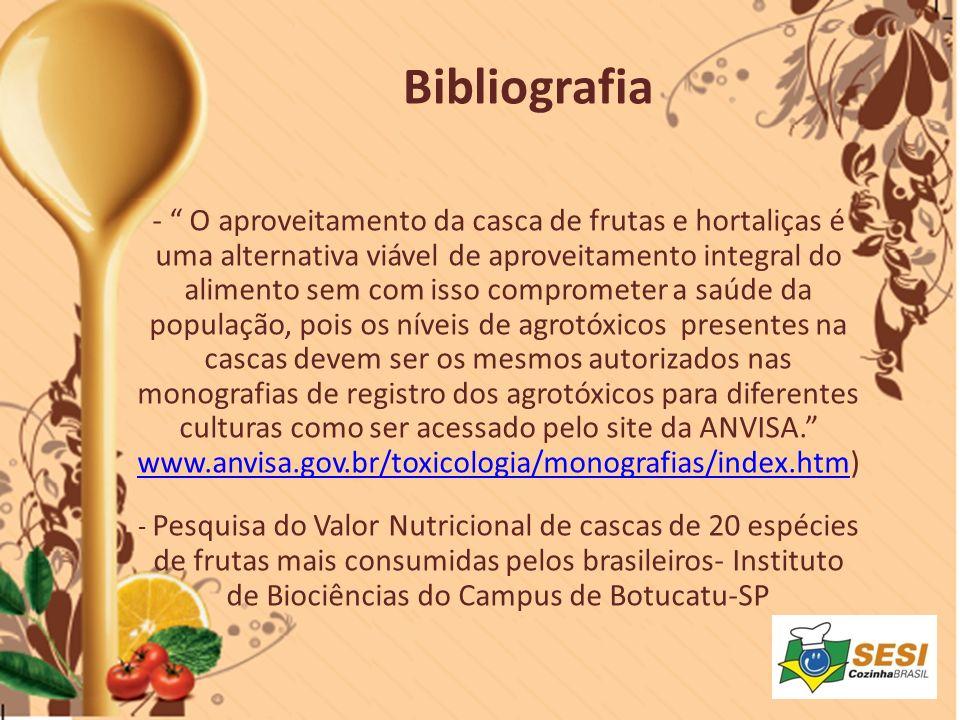 - O aproveitamento da casca de frutas e hortaliças é uma alternativa viável de aproveitamento integral do alimento sem com isso comprometer a saúde da