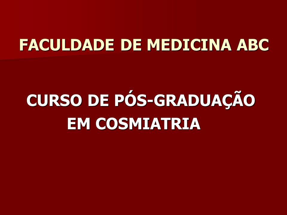 FACULDADE DE MEDICINA ABC CURSO DE PÓS-GRADUAÇÃO CURSO DE PÓS-GRADUAÇÃO EM COSMIATRIA EM COSMIATRIA