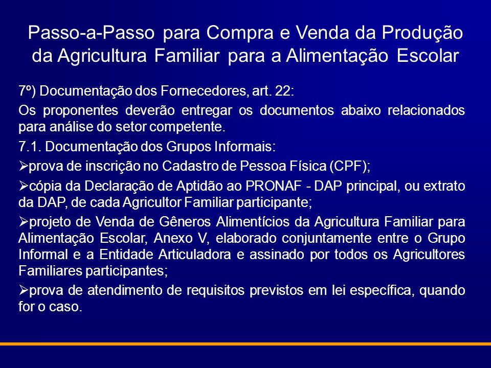 Passo-a-Passo para Compra e Venda da Produção da Agricultura Familiar para a Alimentação Escolar 7º) Documentação dos Fornecedores, art. 22: Os propon