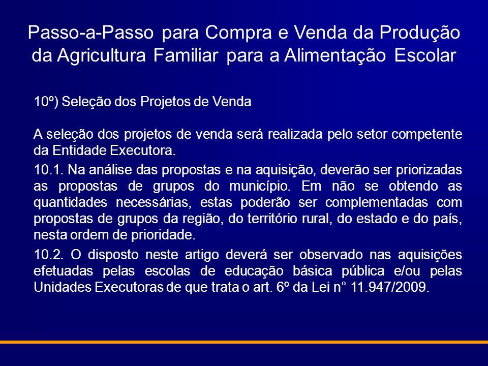 10º) Seleção dos Projetos de Venda A seleção dos projetos de venda será realizada pelo setor competente da Entidade Executora. 10.1. Na análise das pr