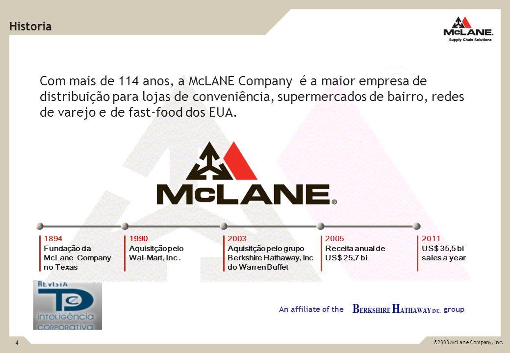 4 ©2008 McLane Company, Inc. Com mais de 114 anos, a McLANE Company é a maior empresa de distribuição para lojas de conveniência, supermercados de bai