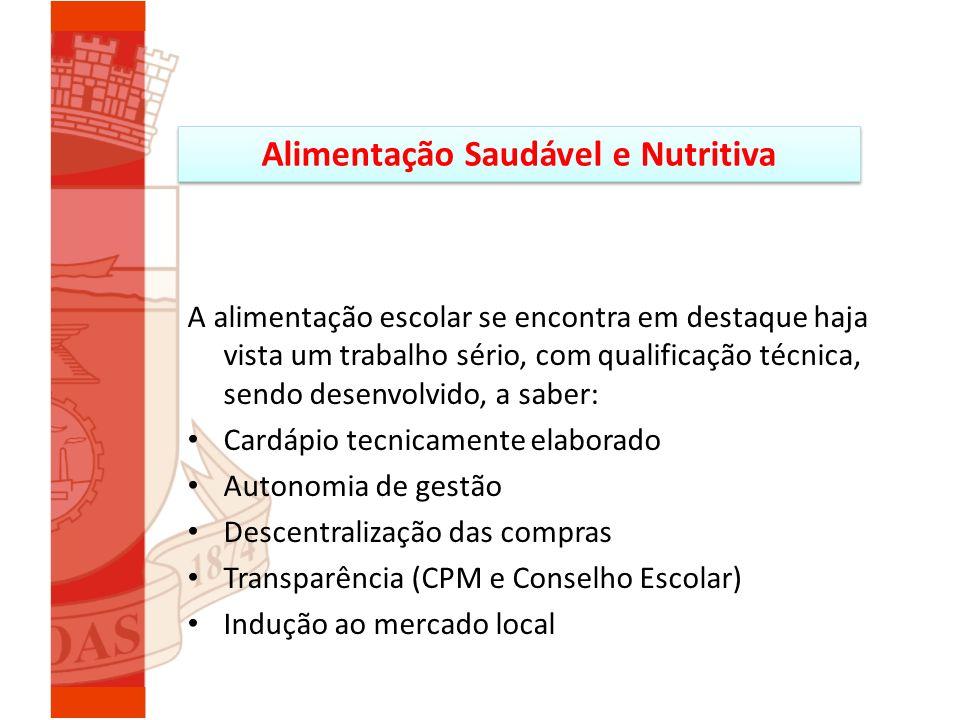 Alimentação Saudável e Nutritiva A alimentação escolar se encontra em destaque haja vista um trabalho sério, com qualificação técnica, sendo desenvolv