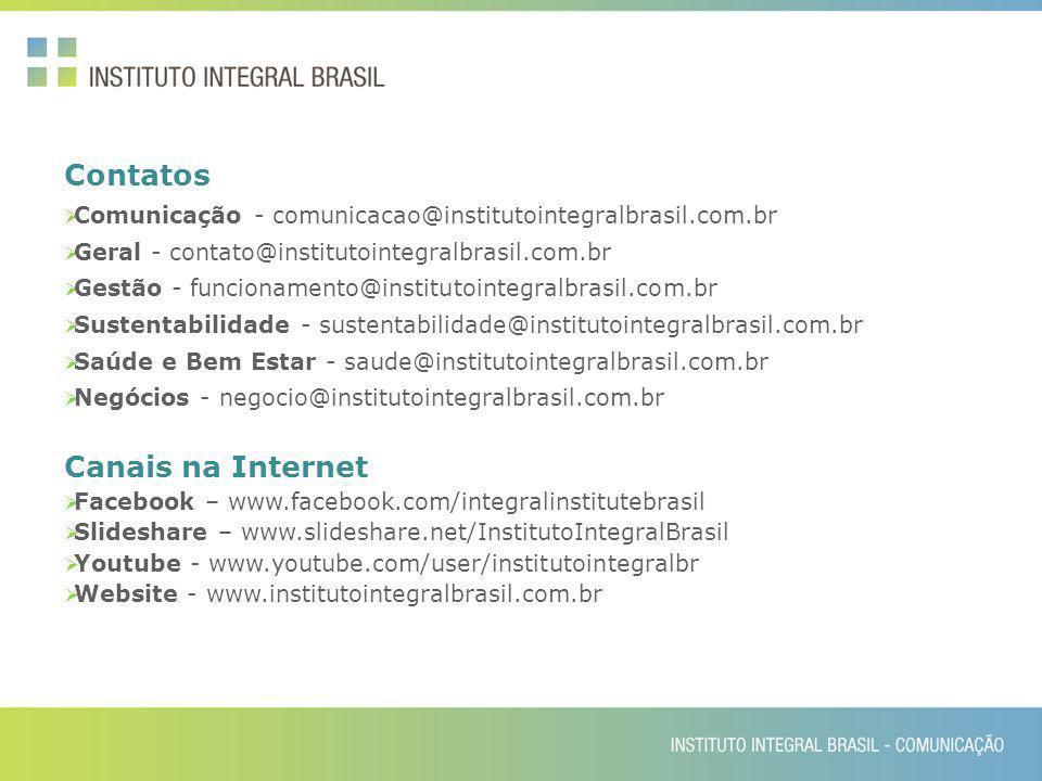 Contatos Comunicação - comunicacao@institutointegralbrasil.com.br Geral - contato@institutointegralbrasil.com.br Gestão - funcionamento@institutointeg