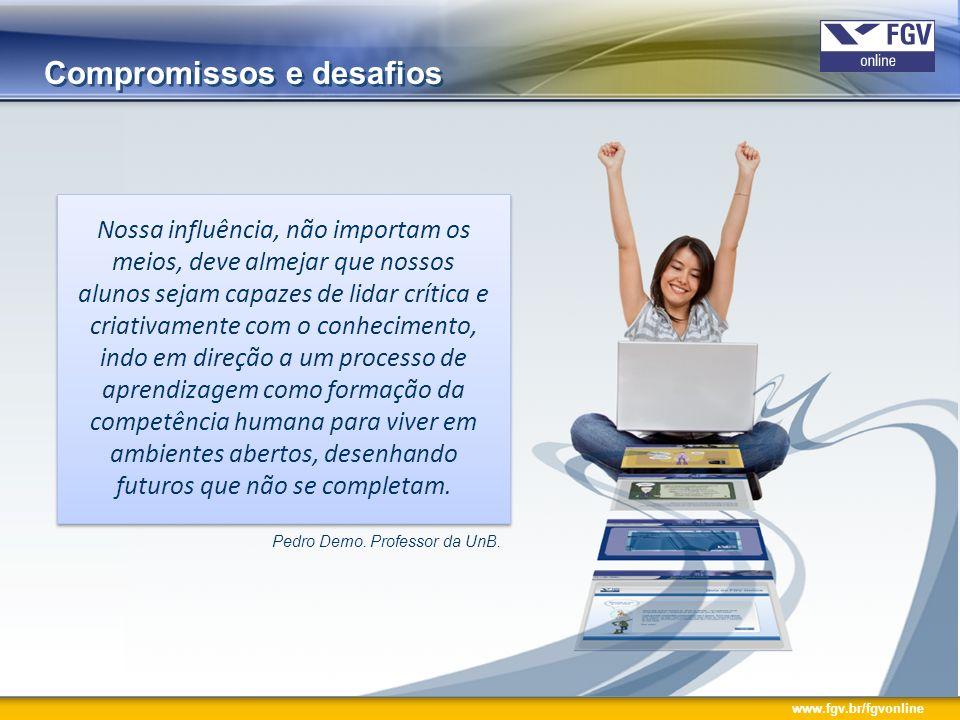 www.fgv.br/fgvonline aprendizagem (re)construção do conhecimento avaliação discussão reflexão conhecimento prévio aprendizado organizacional
