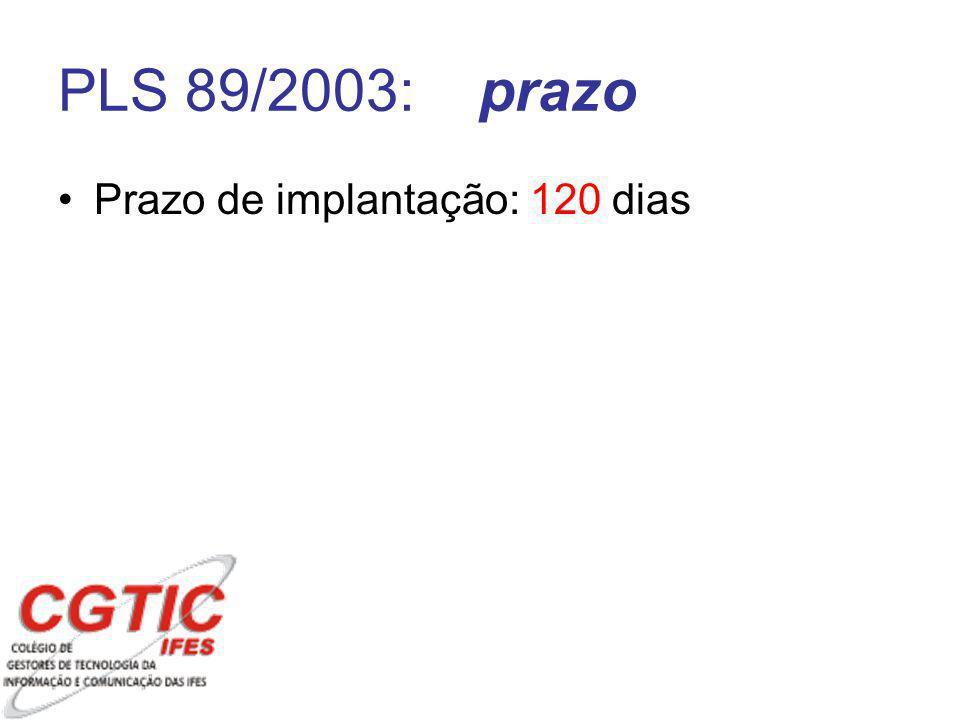 PLS 89/2003: prazo Prazo de implantação: 120 dias