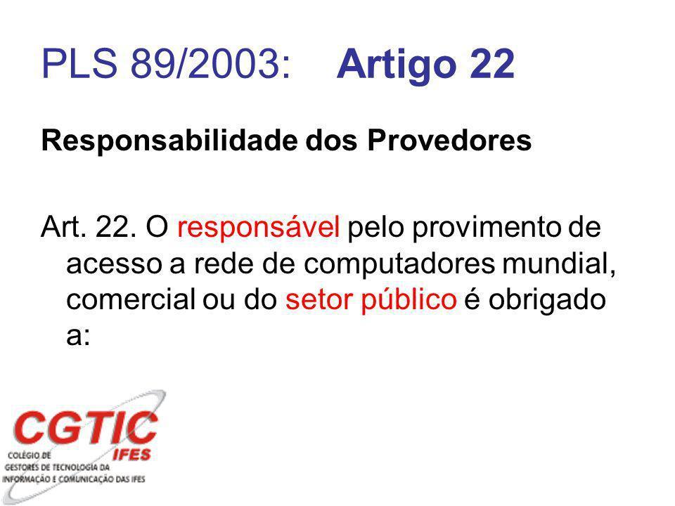 Responsabilidade dos Provedores Art. 22.