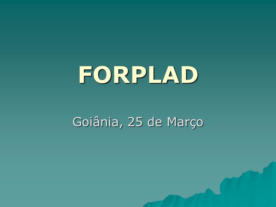 FORPLAD Goiânia, 25 de Março