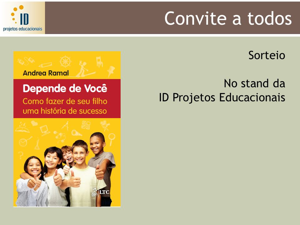 Convite a todos Sorteio No stand da ID Projetos Educacionais