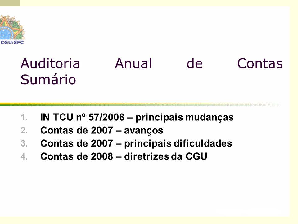 2 Auditoria Anual de Contas Sumário 1. IN TCU nº 57/2008 – principais mudanças 2.