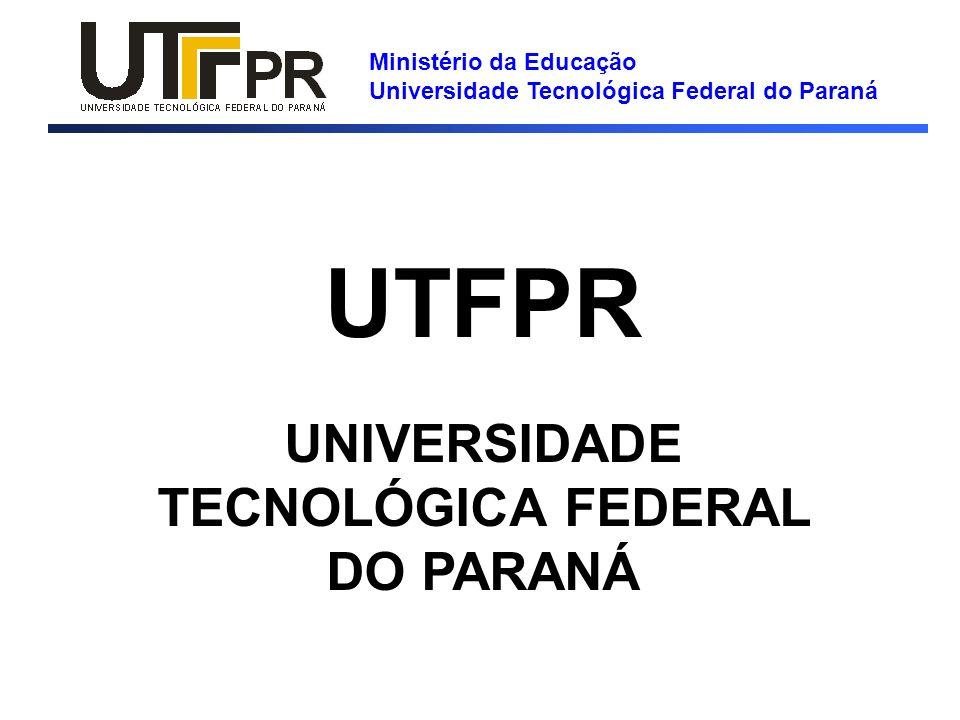 Ministério da Educação Universidade Tecnológica Federal do Paraná UTFPR UNIVERSIDADE TECNOLÓGICA FEDERAL DO PARANÁ
