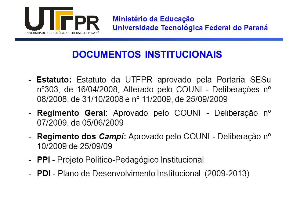 Ministério da Educação Universidade Tecnológica Federal do Paraná DOCUMENTOS INSTITUCIONAIS - Estatuto: Estatuto da UTFPR aprovado pela Portaria SESu