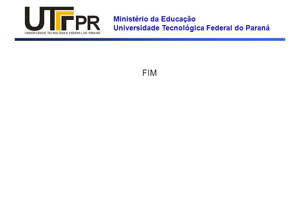 Ministério da Educação Universidade Tecnológica Federal do Paraná FIM