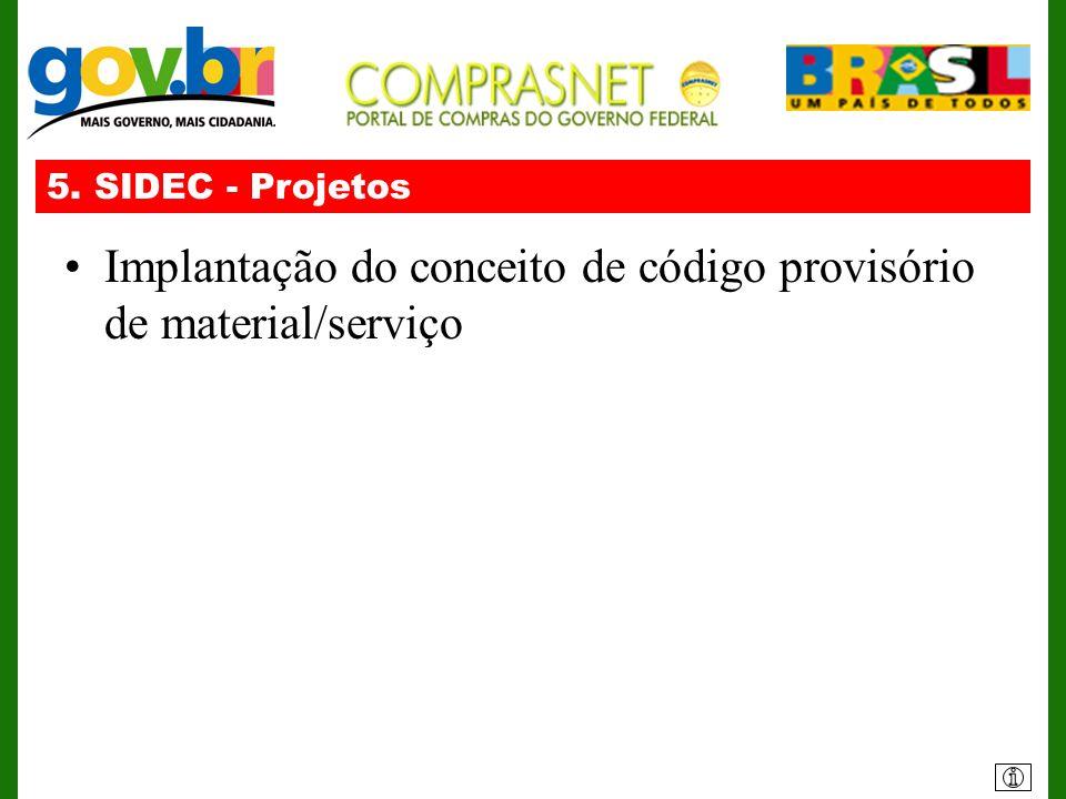 5. SIDEC - Projetos Implantação do conceito de código provisório de material/serviço