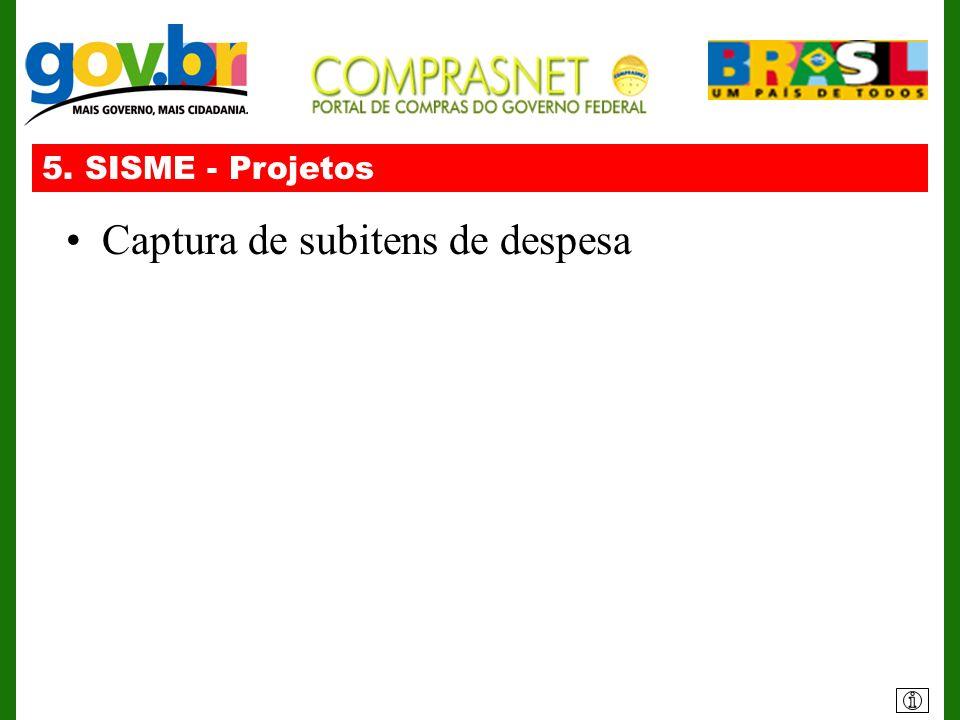5. SISME - Projetos Captura de subitens de despesa