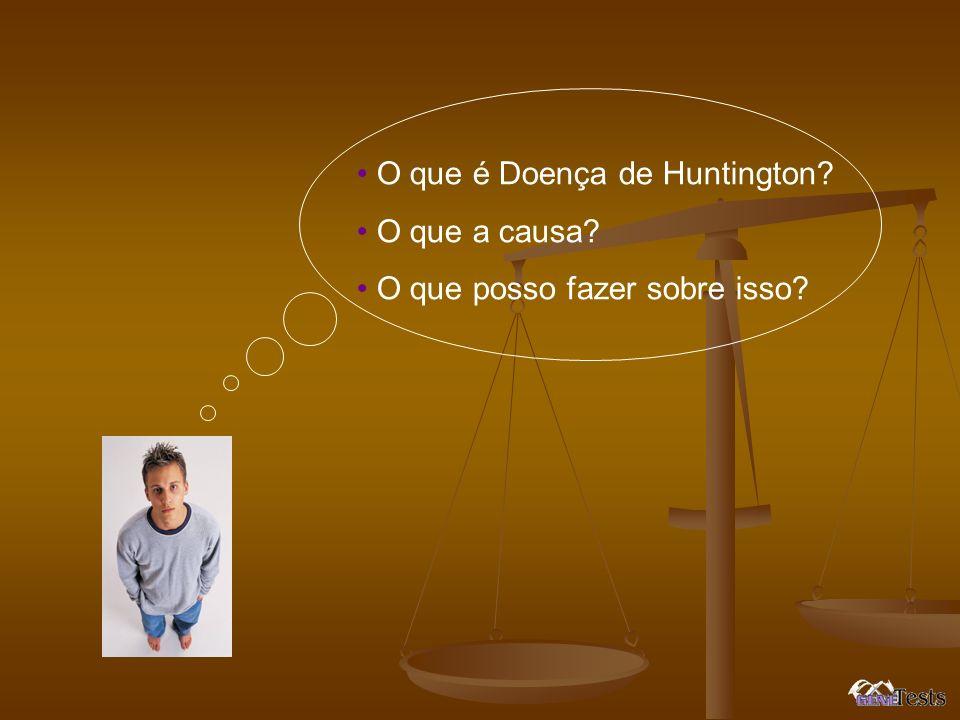 O que é Doença de Huntington? O que a causa? O que posso fazer sobre isso?