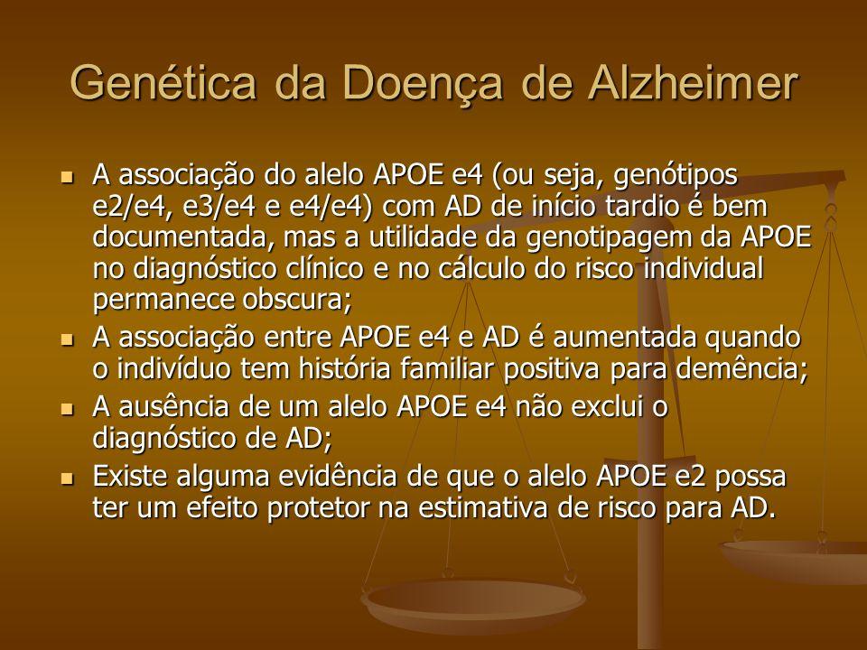 Genética da Doença de Alzheimer A associação do alelo APOE e4 (ou seja, genótipos e2/e4, e3/e4 e e4/e4) com AD de início tardio é bem documentada, mas