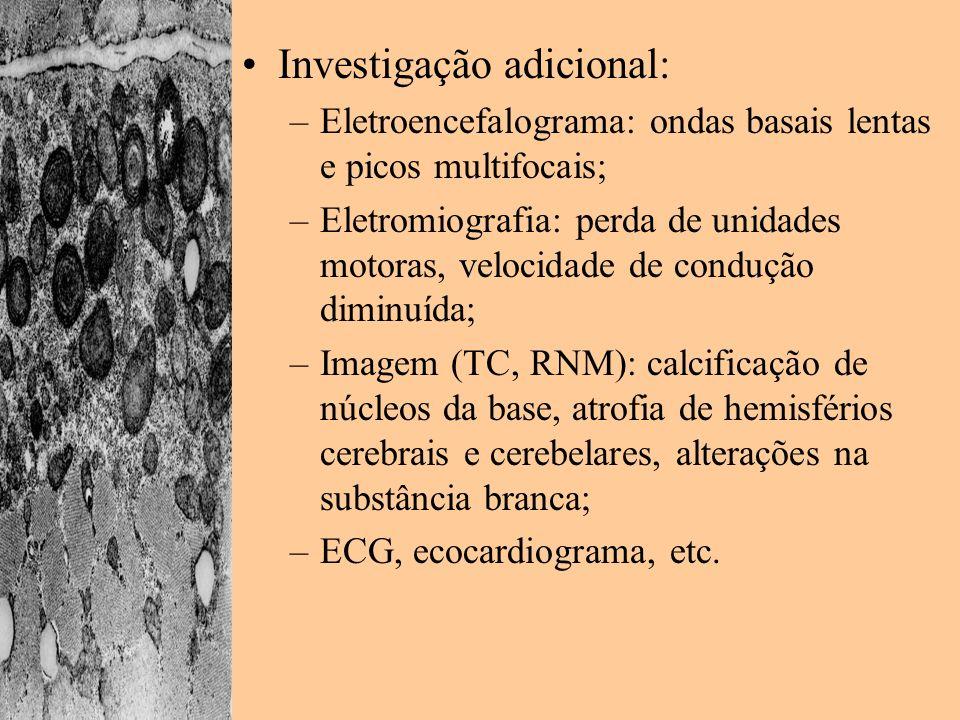 Investigação adicional: –Eletroencefalograma: ondas basais lentas e picos multifocais; –Eletromiografia: perda de unidades motoras, velocidade de cond