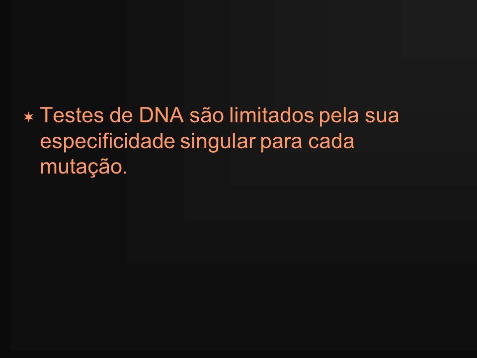 Testes de DNA são limitados pela sua especificidade singular para cada mutação.