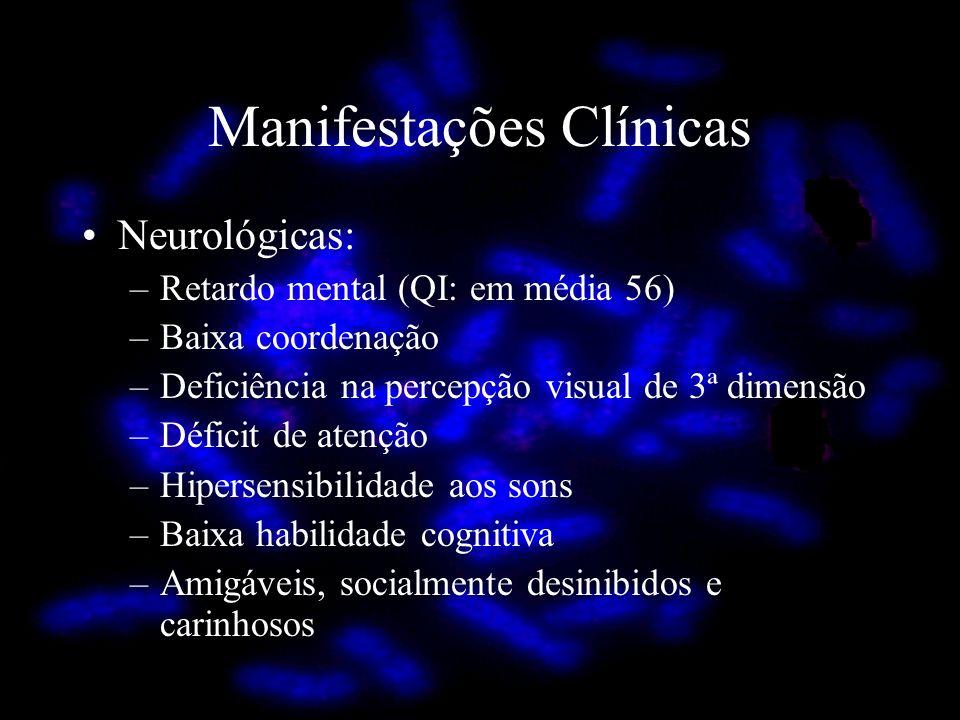 Neurológicas: –Retardo mental (QI: em média 56) –Baixa coordenação –Deficiência na percepção visual de 3ª dimensão –Déficit de atenção –Hipersensibili
