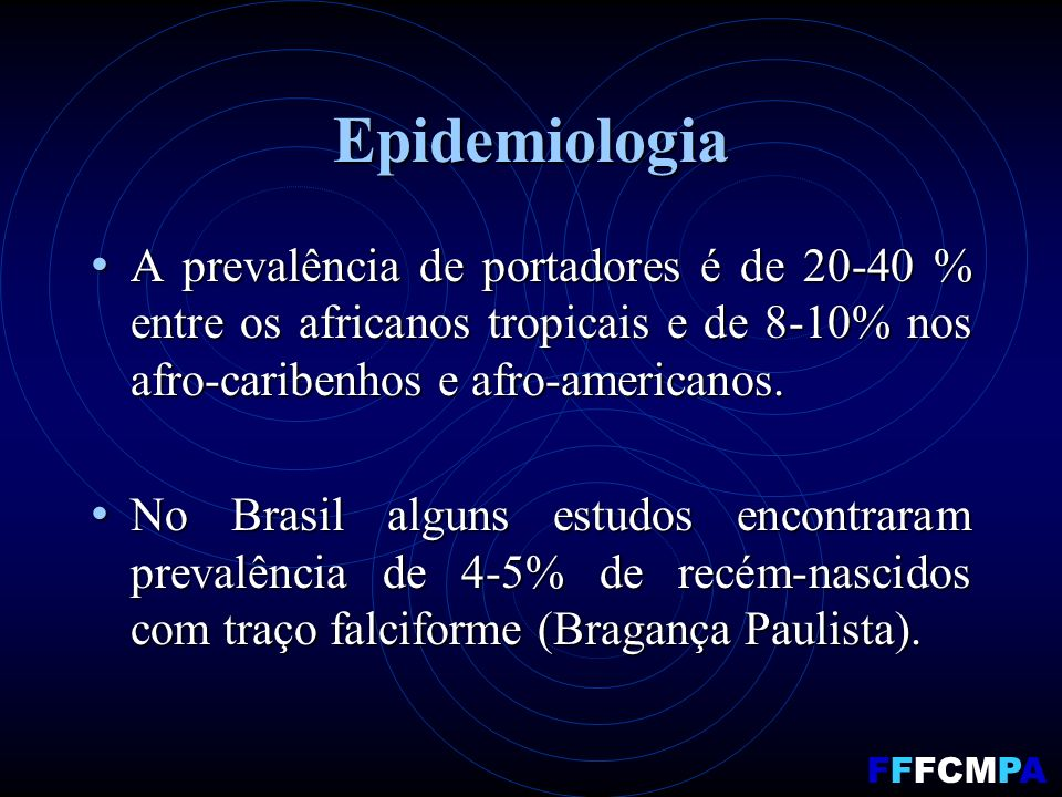 Epidemiologia A prevalência de portadores é de 20-40 % entre os africanos tropicais e de 8-10% nos afro-caribenhos e afro-americanos. A prevalência de